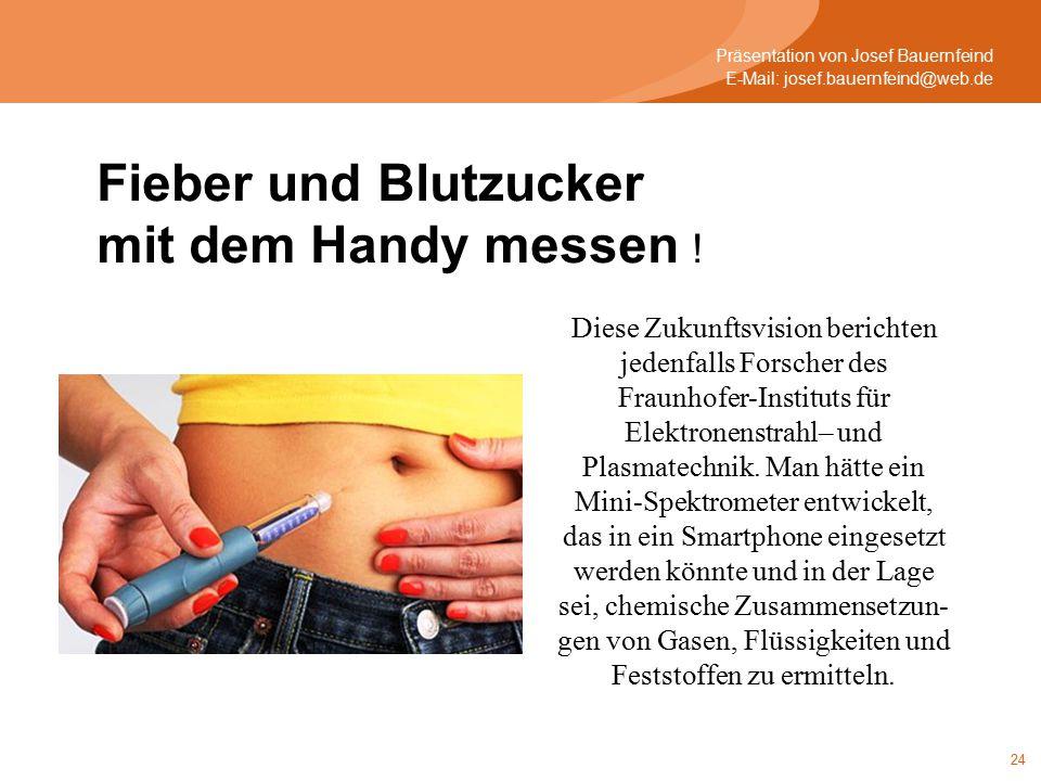 24 Diese Zukunftsvision berichten jedenfalls Forscher des Fraunhofer-Instituts für Elektronenstrahl– und Plasmatechnik.