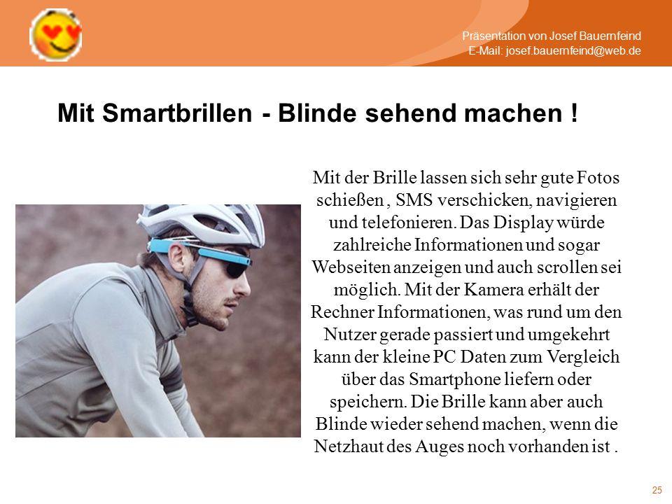 25 Mit Smartbrillen - Blinde sehend machen .