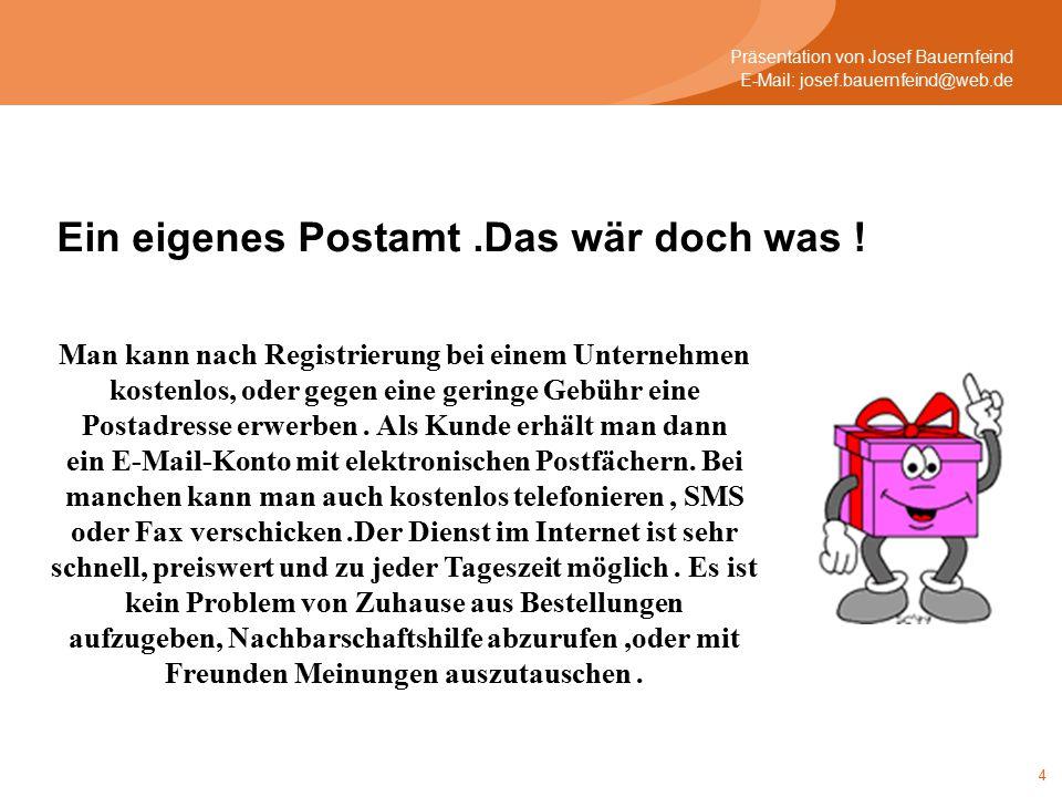 15 Präsentation von Josef Bauernfeind E-Mail: josef.bauernfeind@web.de Hätte man nur gewusst, wann und wo .