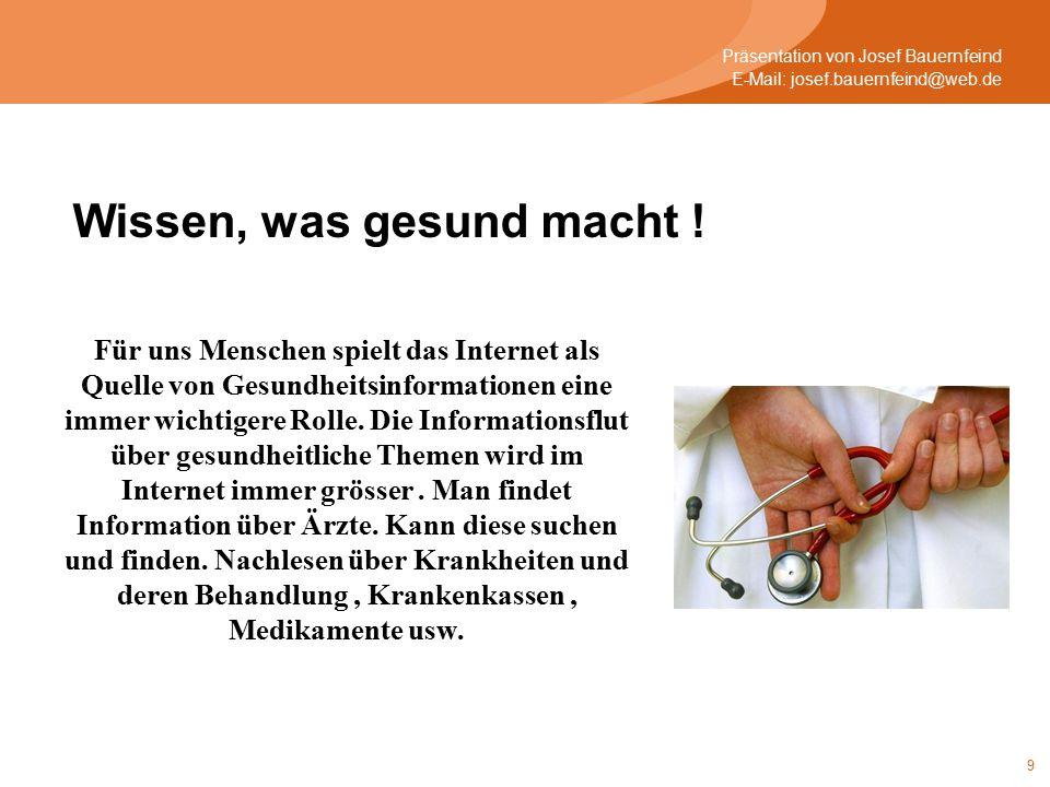 10 E-Mail: josef.bauernfeind@web.de Präsentation von Josef Bauernfeind Jobsuche, wenn`s Geld nicht reicht .