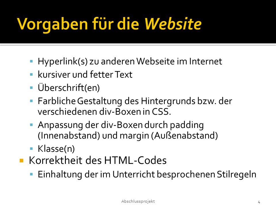  Hyperlink(s) zu anderen Webseite im Internet  kursiver und fetter Text  Überschrift(en)  Farbliche Gestaltung des Hintergrunds bzw.