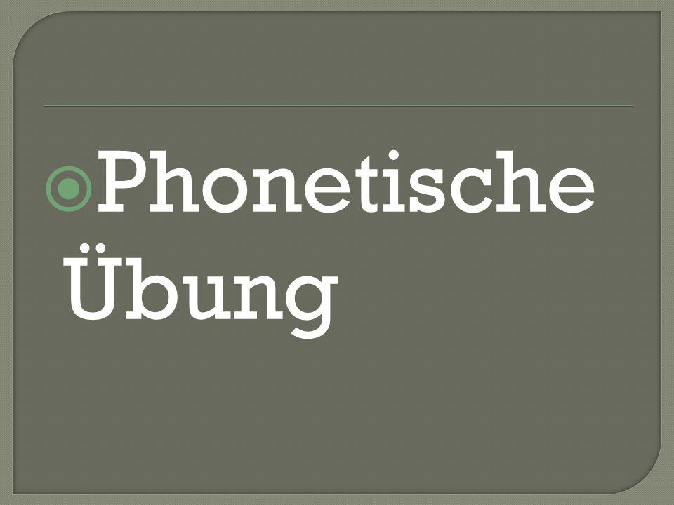  Phonetische Übung