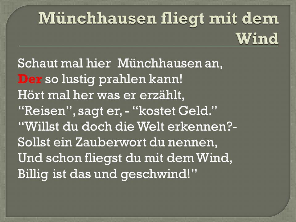 Schaut mal hier Münchhausen an, Der so lustig prahlen kann.