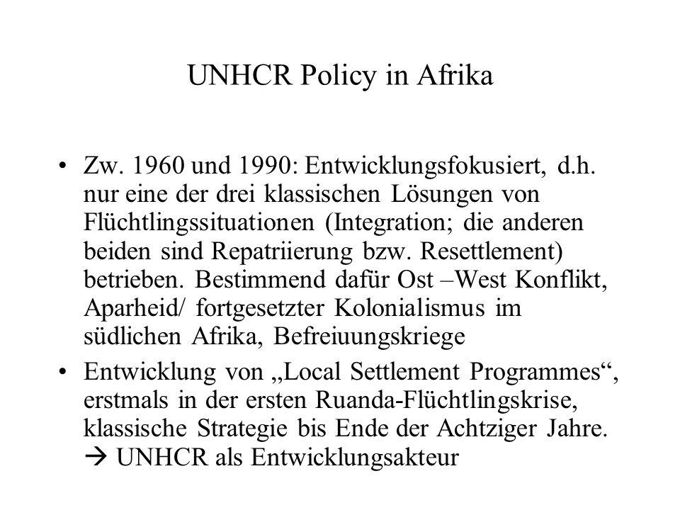 UNHCR Policy in Afrika Zw.1960 und 1990: Entwicklungsfokusiert, d.h.