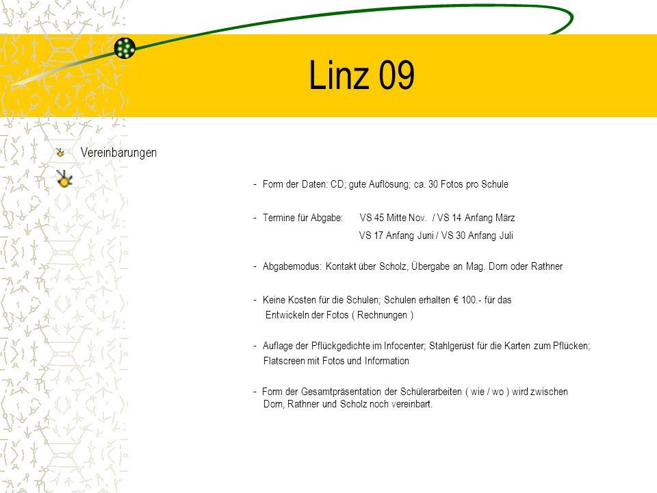 Linz 09 Vereinbarungen - Form der Daten: CD; gute Auflösung; ca. 30 Fotos pro Schule - Termine für Abgabe: VS 45 Mitte Nov. / VS 14 Anfang März VS 17
