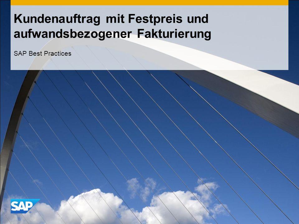 Kundenauftrag mit Festpreis und aufwandsbezogener Fakturierung SAP Best Practices