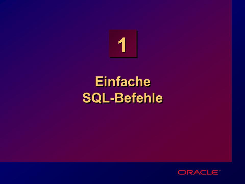 1-2 Ziel Möglichkeiten von SQL SELECT kennenlernen Ausführen einfacher SELECT Befehle Unterscheide zwischen SQL Befehlen und SQL*Plus Kommandos Möglichkeiten von SQL SELECT kennenlernen Ausführen einfacher SELECT Befehle Unterscheide zwischen SQL Befehlen und SQL*Plus Kommandos