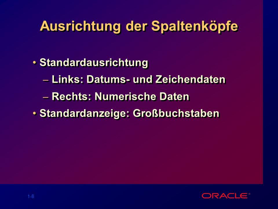 1-19 Anwendung der Verkettung SQL> SELECTename||job AS Employees 2 FROM emp; Employees ------------------- KINGPRESIDENT BLAKEMANAGER CLARKMANAGER JONESMANAGER MARTINSALESMAN ALLENSALESMAN...