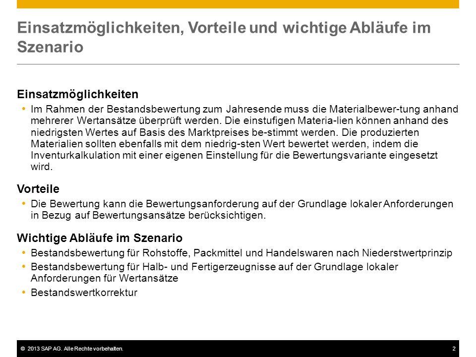 ©2013 SAP AG. Alle Rechte vorbehalten.2 Einsatzmöglichkeiten, Vorteile und wichtige Abläufe im Szenario Einsatzmöglichkeiten  Im Rahmen der Bestandsb
