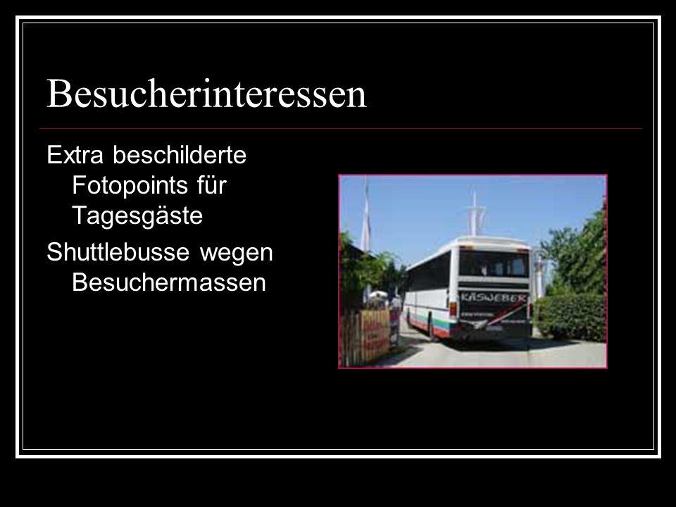 Besucherinteressen Extra beschilderte Fotopoints für Tagesgäste Shuttlebusse wegen Besuchermassen