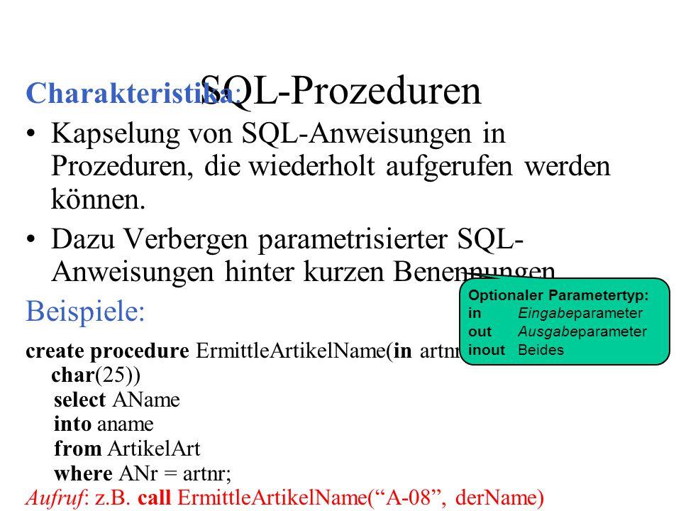 SQL-Prozeduren Charakteristika: Kapselung von SQL-Anweisungen in Prozeduren, die wiederholt aufgerufen werden können.