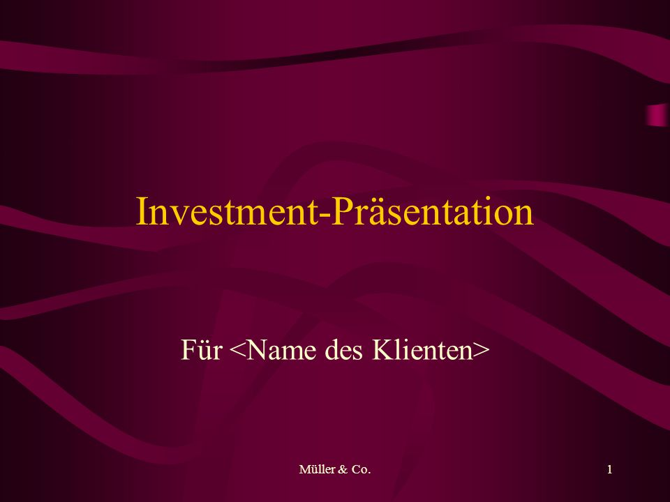 Müller & Co.2 Unabhängig 20 Jahre Investmenterfahrungen Persönlicher Service für jeden Klienten Quantitative Investmentauswertung Management Ihrer persönlichen Investments