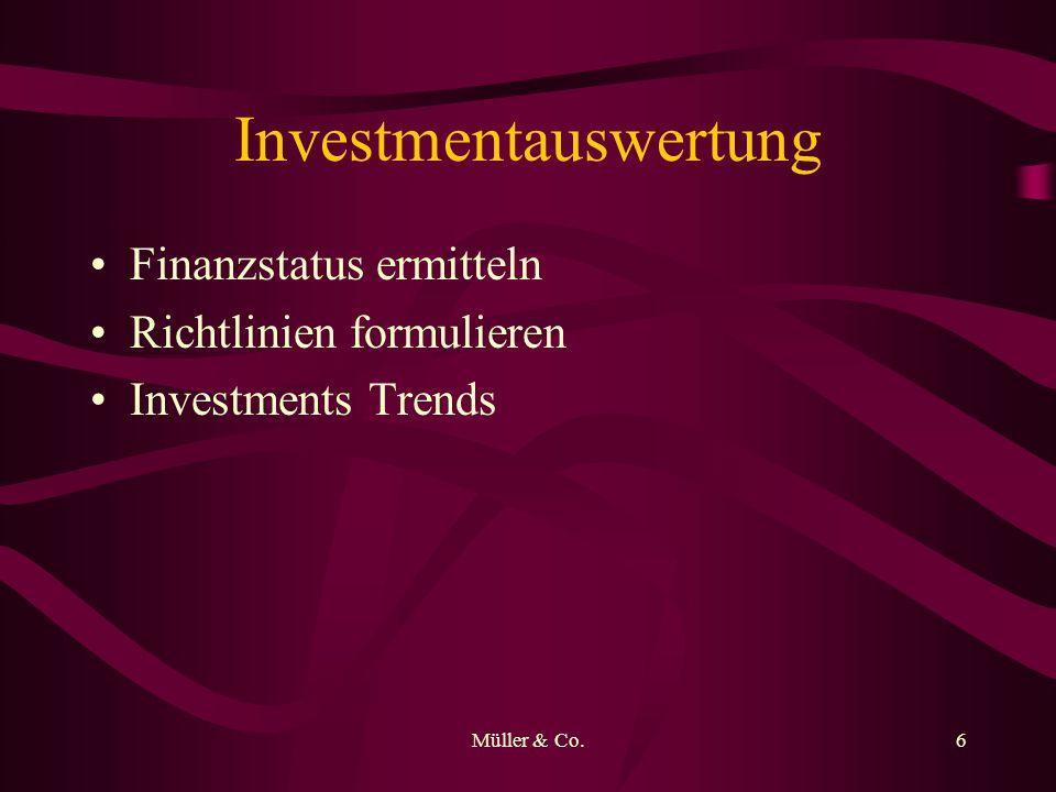Müller & Co.6 Investmentauswertung Finanzstatus ermitteln Richtlinien formulieren Investments Trends