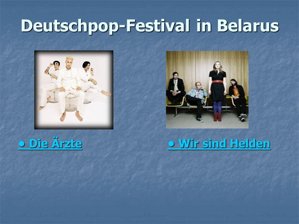 Deutschpop-Festival in Belarus Die Ärzte Wir sind Helden Die Ärzte Wir sind Helden