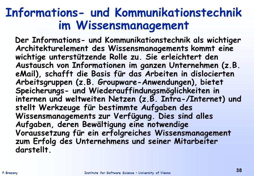 Institute for Software Science – University of ViennaP.Brezany 38 Informations- und Kommunikationstechnik im Wissensmanagement Der Informations- und K