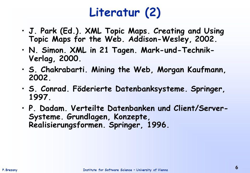 Institute for Software Science – University of ViennaP.Brezany 17 Wissen (4) Wissen ist der (entscheidende) Produktionsfaktor der Zukunft, der Energie und Rohstoffe, der aber in zunehmenden Maße auch Arbeit und Kapital ersetzt.