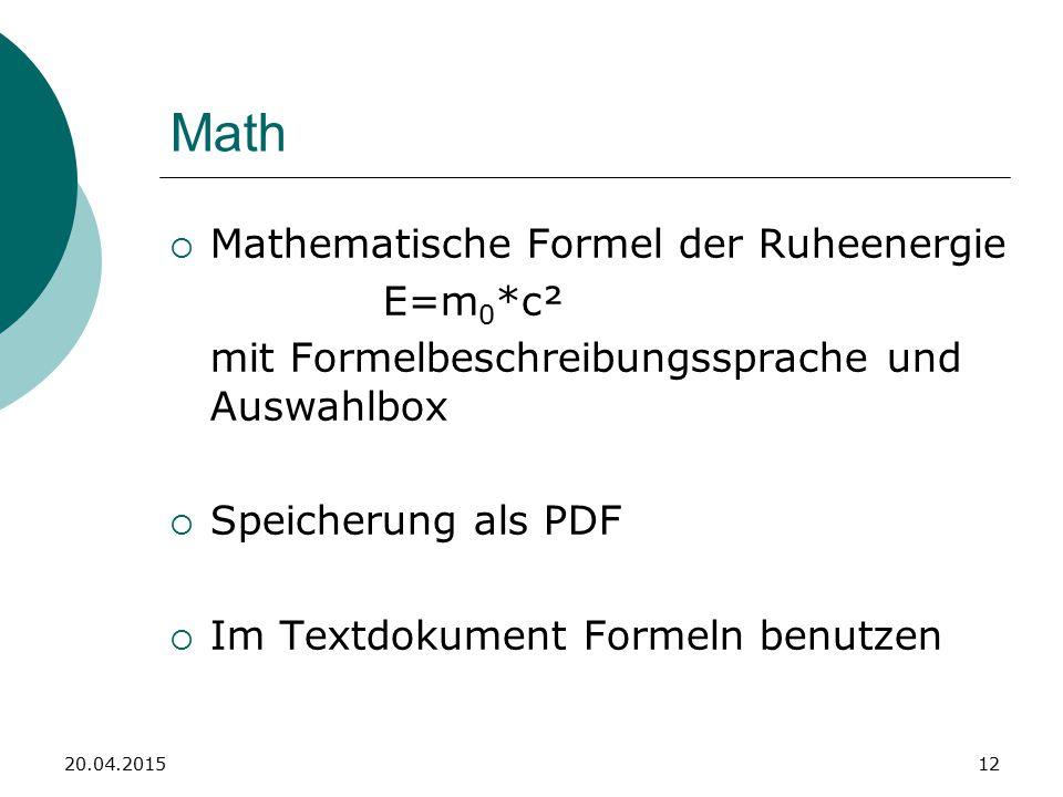 Math  Mathematische Formel der Ruheenergie E=m 0 *c² mit Formelbeschreibungssprache und Auswahlbox  Speicherung als PDF  Im Textdokument Formeln benutzen 20.04.201512