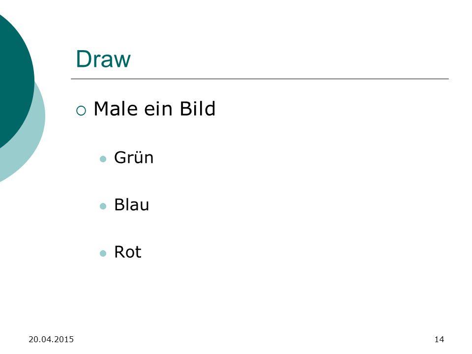 Draw  Male ein Bild Grün Blau Rot 20.04.201514