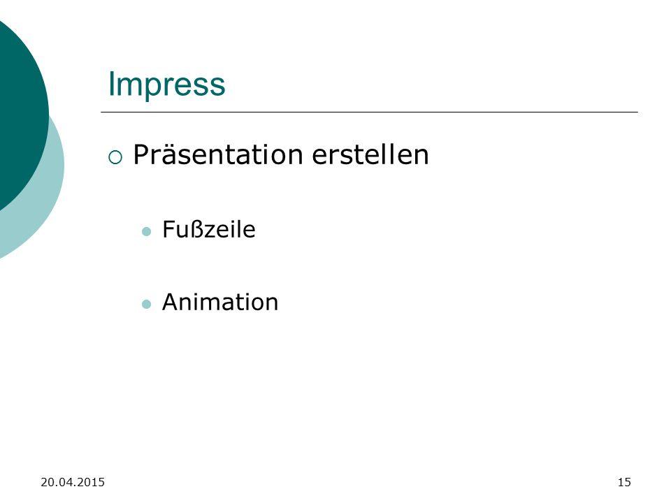 Impress  Präsentation erstellen Fußzeile Animation 20.04.201515