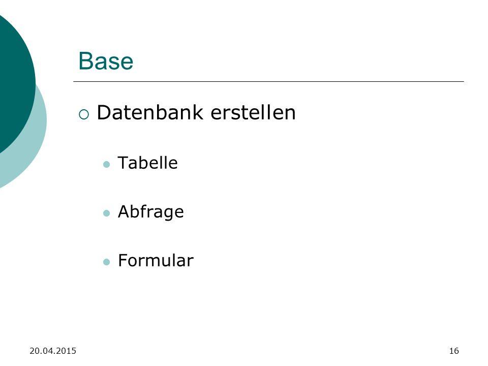 Base  Datenbank erstellen Tabelle Abfrage Formular 20.04.201516