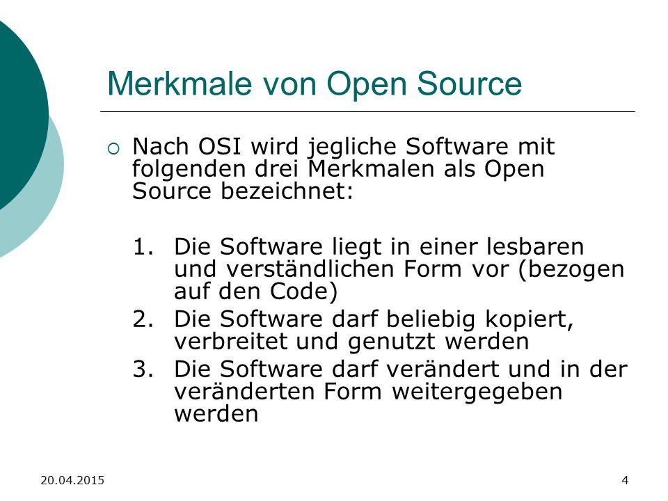 4 Merkmale von Open Source  Nach OSI wird jegliche Software mit folgenden drei Merkmalen als Open Source bezeichnet: 1.