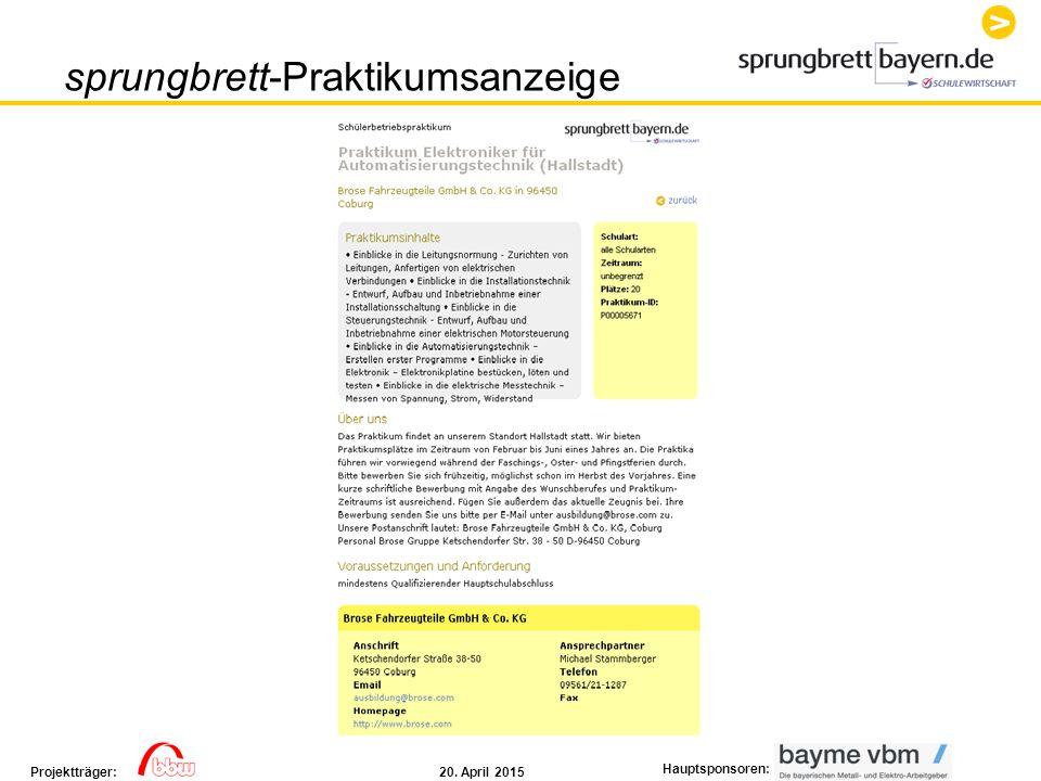 20. April 2015Projektträger: Hauptsponsoren: sprungbrett-Praktikumsanzeige