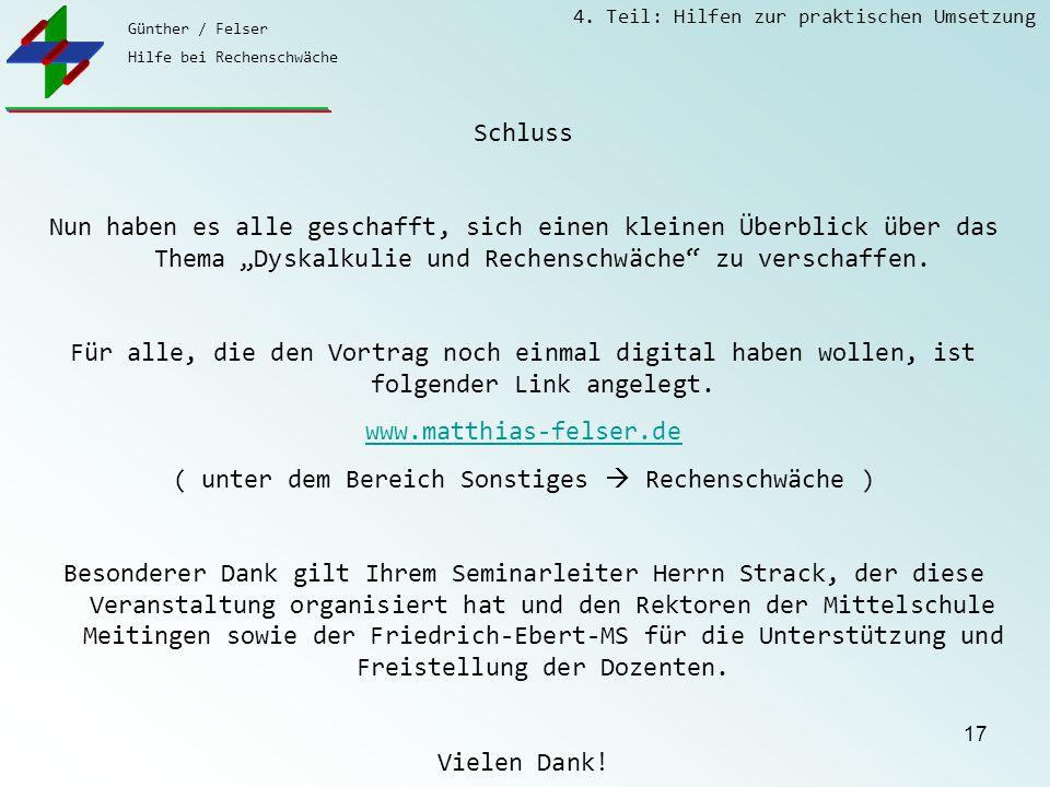 Günther / Felser Hilfe bei Rechenschwäche 4. Teil: Hilfen zur praktischen Umsetzung 17 Schluss Nun haben es alle geschafft, sich einen kleinen Überbli