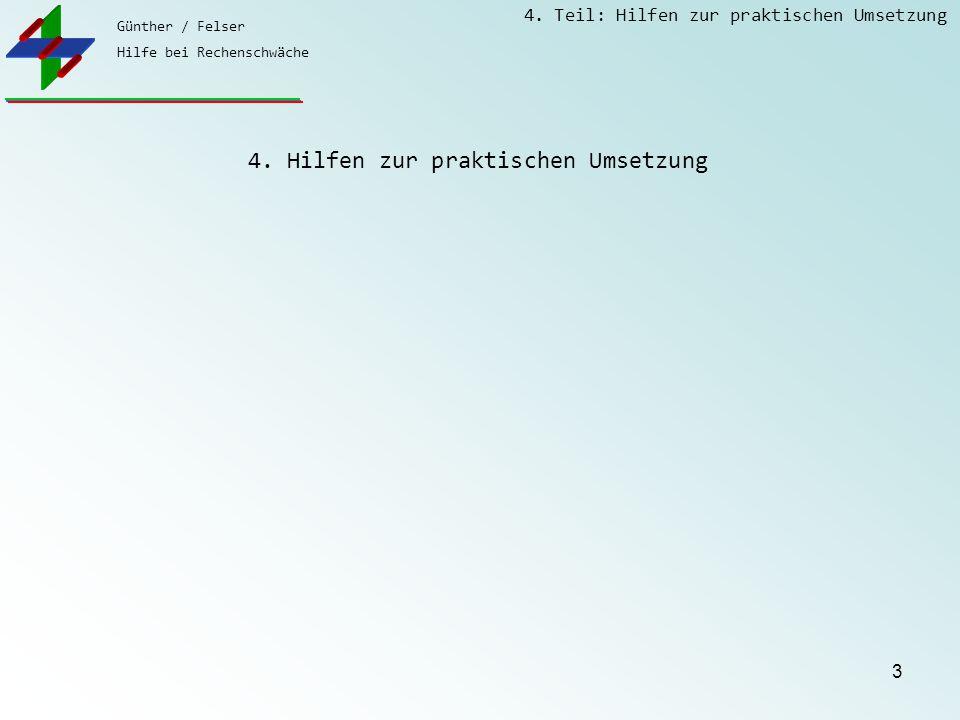 Günther / Felser Hilfe bei Rechenschwäche 4. Teil: Hilfen zur praktischen Umsetzung 3 4. Hilfen zur praktischen Umsetzung