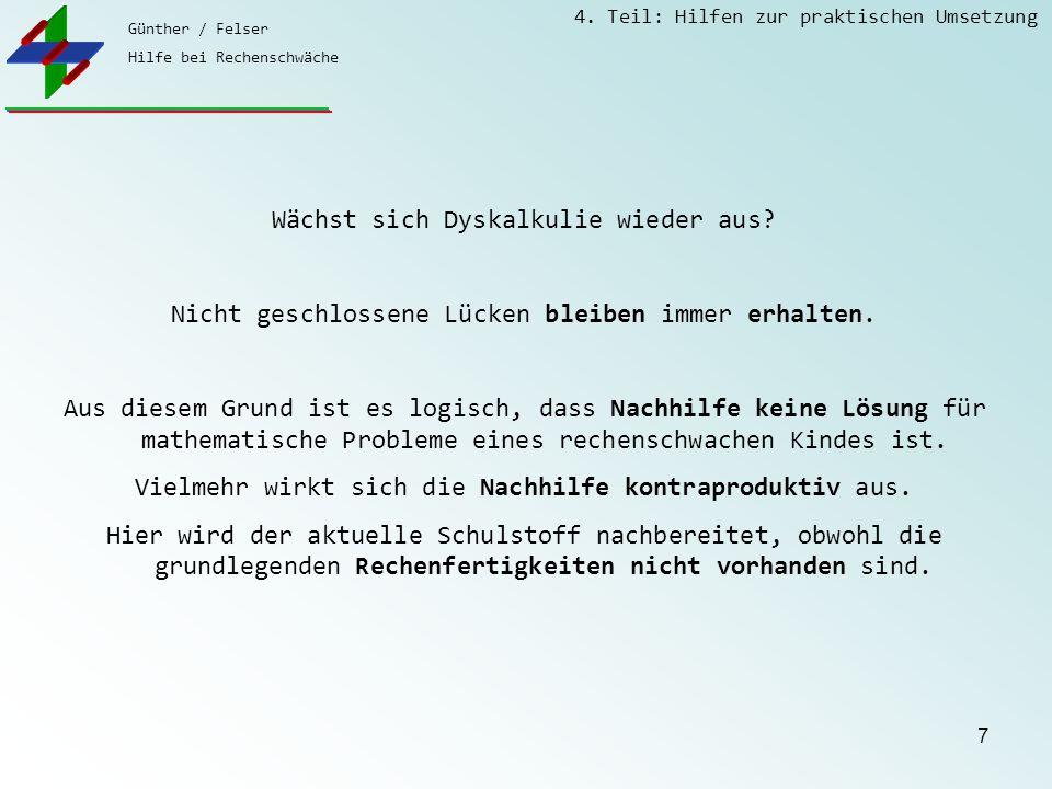Günther / Felser Hilfe bei Rechenschwäche 4. Teil: Hilfen zur praktischen Umsetzung 7 Wächst sich Dyskalkulie wieder aus? Nicht geschlossene Lücken bl