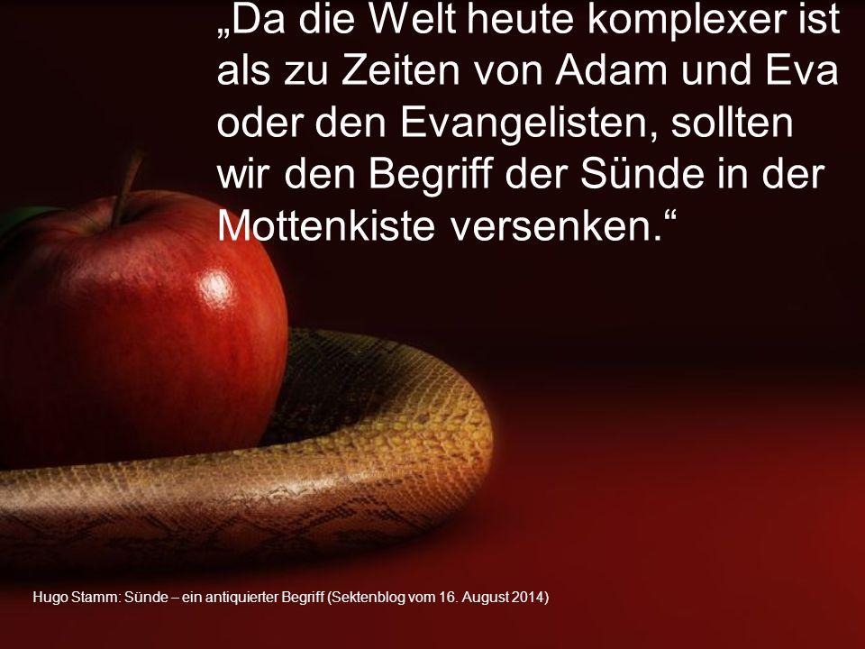 Hugo Stamm: Sünde – ein antiquierter Begriff (Sektenblog vom 16.