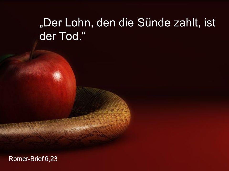 """Römer-Brief 6,23 """"Der Lohn, den die Sünde zahlt, ist der Tod."""