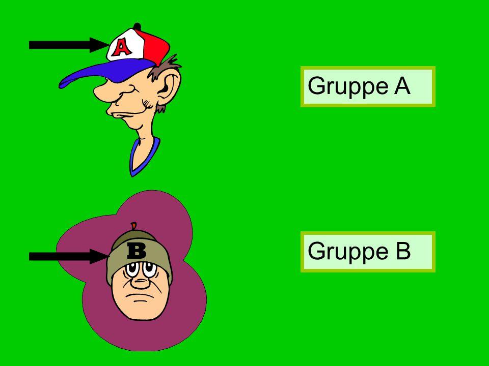 B Gruppe A Gruppe B