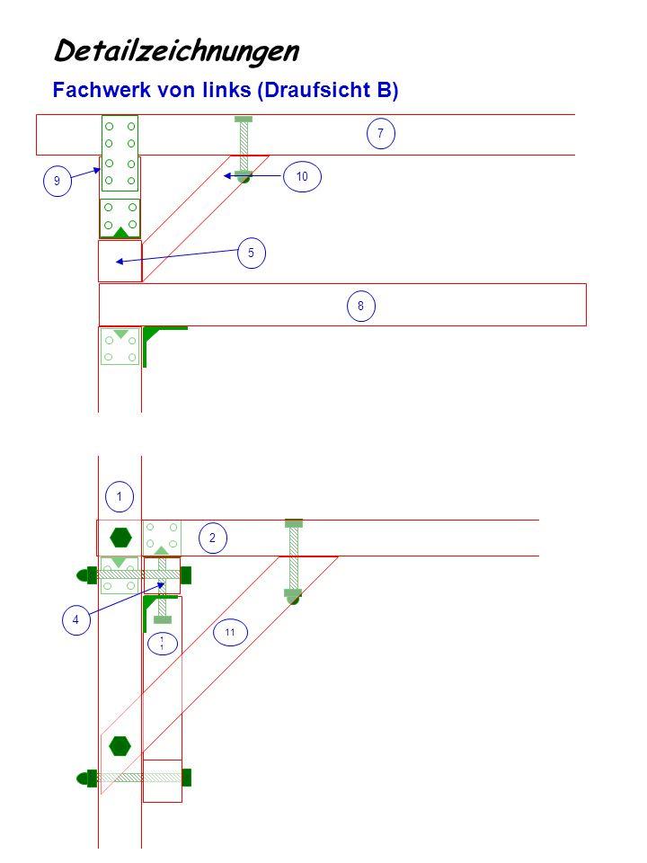 1 Detailzeichnungen Fachwerk von links (Draufsicht B) 2 11 1 4 9 7 10 8 5