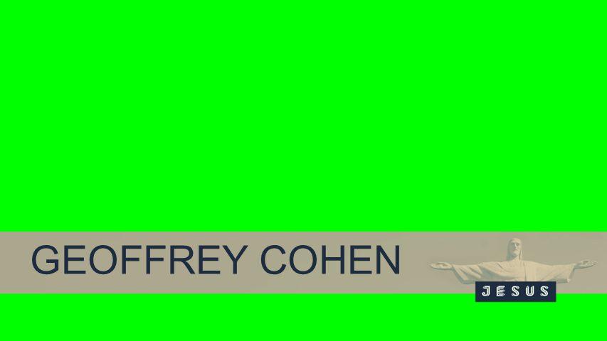 Background GEOFFREY COHEN