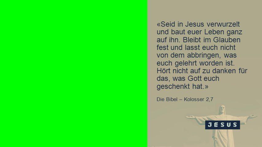 Seiteneinblender «Seid in Jesus verwurzelt und baut euer Leben ganz auf ihn.