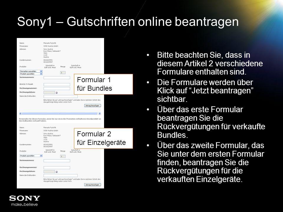 Sony1 – Gutschriften online beantragen Bitte beachten Sie, dass in diesem Artikel 2 verschiedene Formulare enthalten sind.