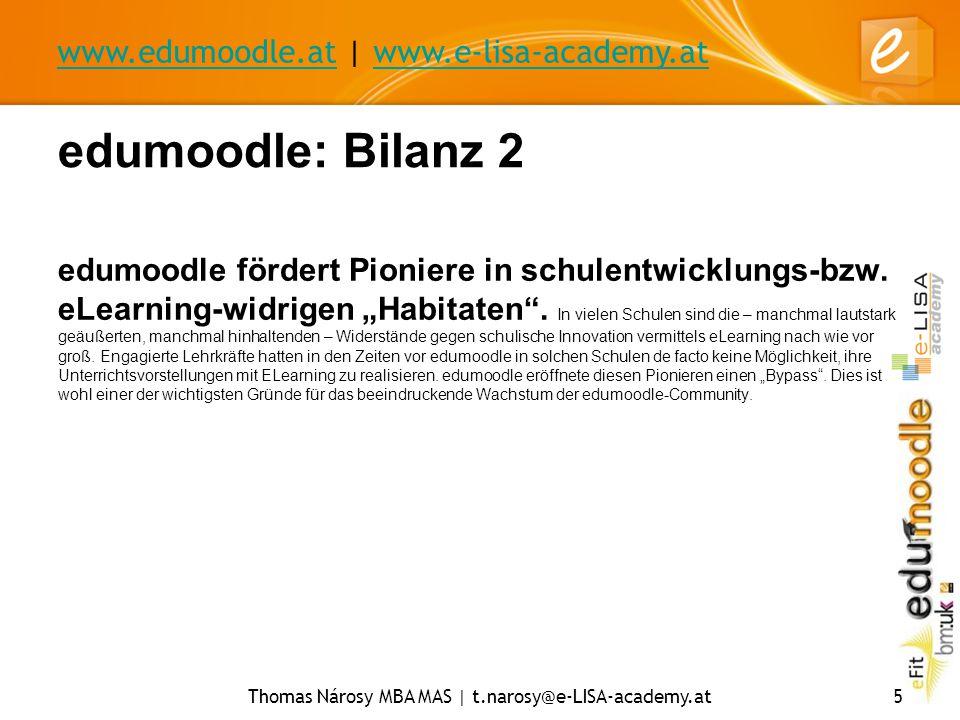 www.edumoodle.atwww.edumoodle.at | www.e-lisa-academy.atwww.e-lisa-academy.at Thomas Nárosy MBA MAS | t.narosy@e-LISA-academy.at5 edumoodle: Bilanz 2 edumoodle fördert Pioniere in schulentwicklungs-bzw.