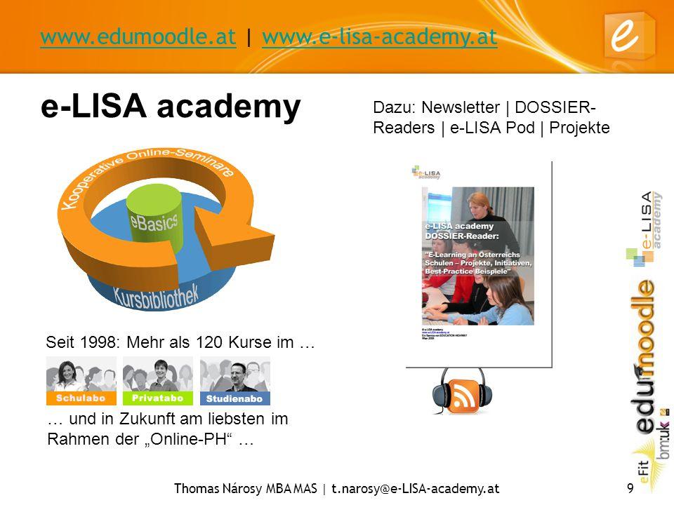 www.edumoodle.atwww.edumoodle.at | www.e-lisa-academy.atwww.e-lisa-academy.at Thomas Nárosy MBA MAS | t.narosy@e-LISA-academy.at9 e-LISA academy … und