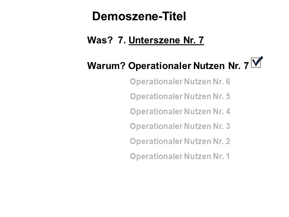 Demoszene-Titel Was.7. Unterszene Nr. 7 Warum. Operationaler Nutzen Nr.