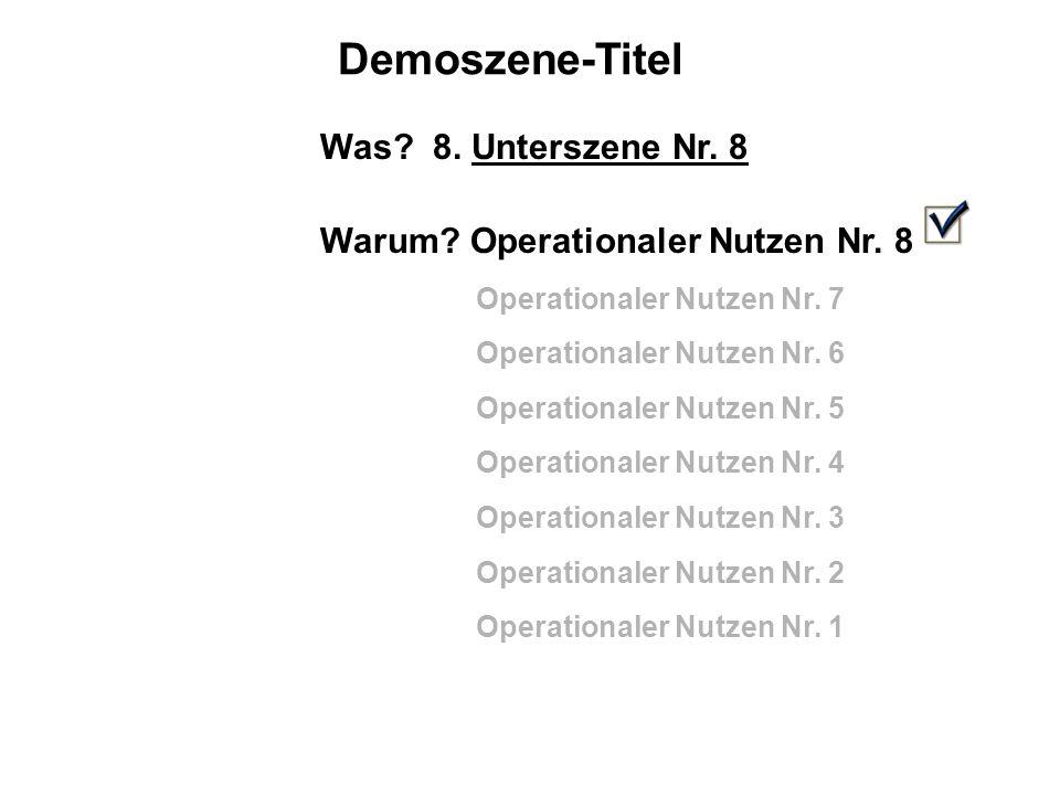 Demoszene-Titel Was.8. Unterszene Nr. 8 Warum. Operationaler Nutzen Nr.
