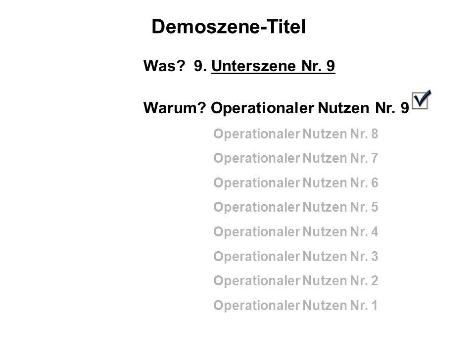Demoszene-Titel Was.9. Unterszene Nr. 9 Warum. Operationaler Nutzen Nr.