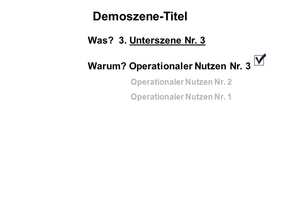 Demoszene-Titel Was.3. Unterszene Nr. 3 Warum. Operationaler Nutzen Nr.