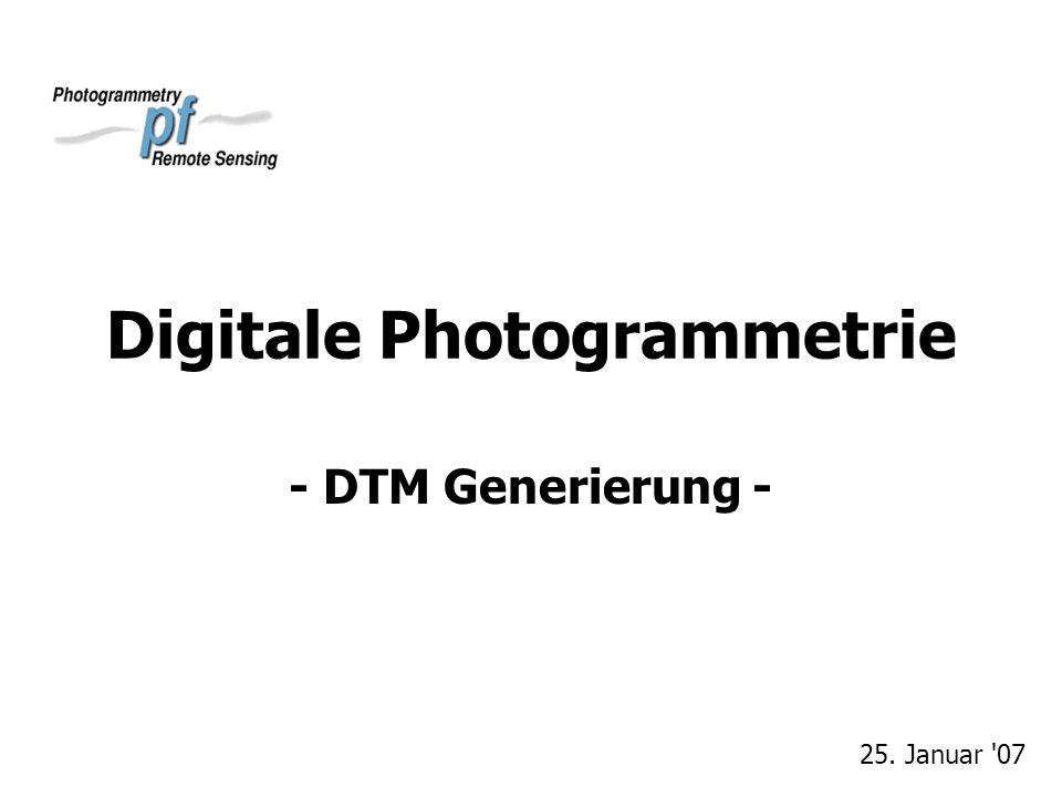 Digitale Photogrammetrie - DTM Generierung - 25. Januar 07