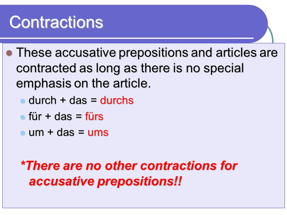 Examples with contractions… Wie viel bezahlst du .