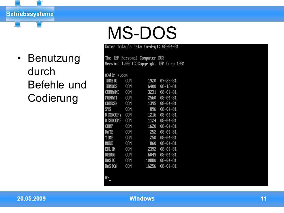 20.05.2009Windows11 MS-DOS Benutzung durch Befehle und Codierung