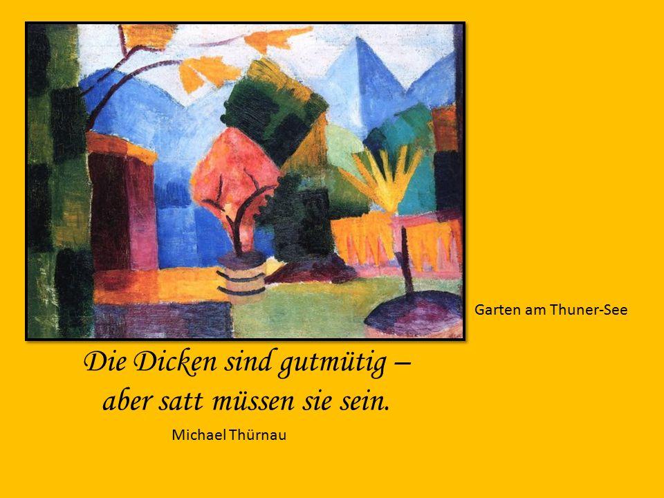 Garten am Thuner-See Die Dicken sind gutmütig – aber satt müssen sie sein. Michael Thürnau