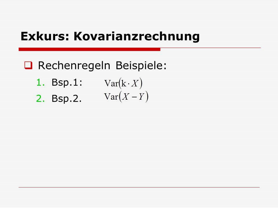 Exkurs: Kovarianzrechnung  Rechenregeln Beispiele: 1.Bsp.1: 2.Bsp.2.