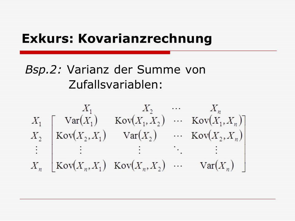 Exkurs: Kovarianzrechnung Bsp.2: Varianz der Summe von Zufallsvariablen: