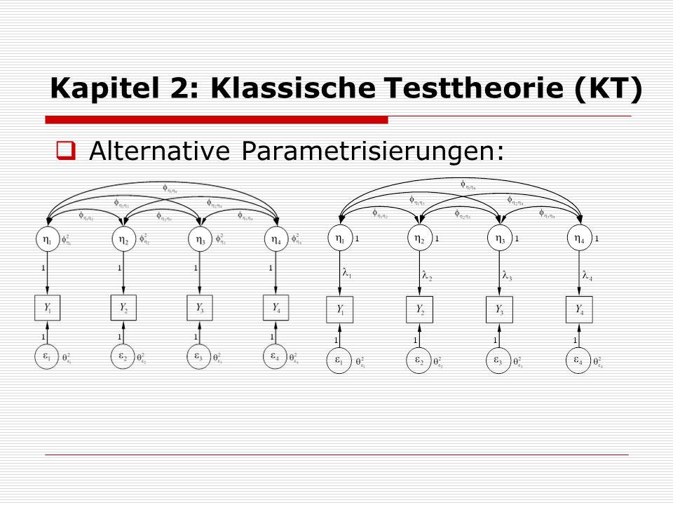 Kapitel 2: Klassische Testtheorie (KT)  Alternative Parametrisierungen: