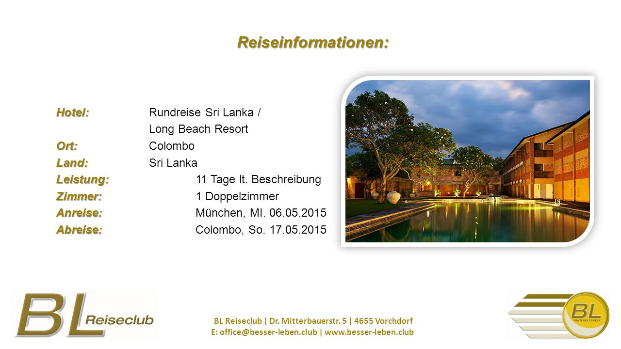 Hotel: Ort: Land: Leistung: Zimmer: Anreise: Abreise: Hotel: Rundreise Sri Lanka / Long Beach Resort Ort: Colombo Land: Sri Lanka Leistung: 11 Tage lt.